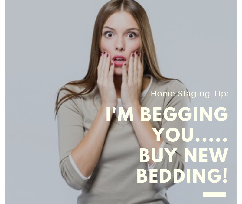 I'm Begging You….Get NEW Bedding!